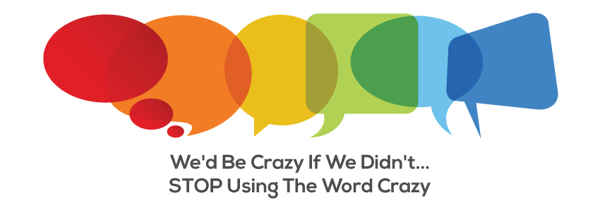 Stop using the word crazy